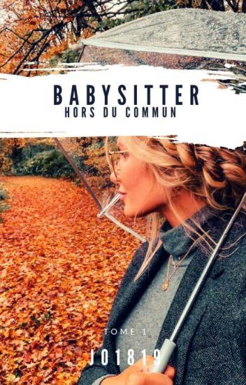 Une baby-sitter hors du commun [ TOME 1]