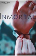 Inmortal [En Edición] by via_30