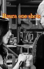 Raura One Shots by beautifulr5er