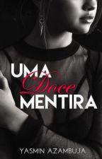 Uma Doce Mentira by YAfanfics