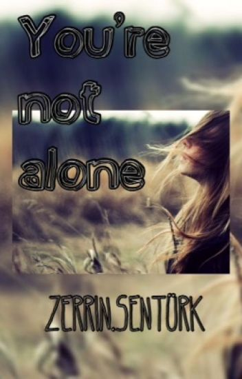 You're not alone [Completed] short story