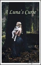 A Luna's Curse by Alyanae