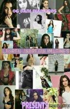Lauren Jauregui Imagines by og_dani_diamonds