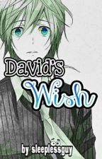 David's Wish by sleeplessguy-dO_Ob