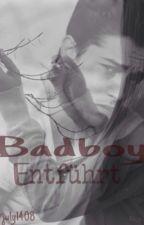 Badboy; Entführt! by nutellaengel