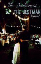 the bridesmaid & the best man by _boyband