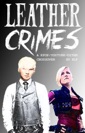 Leather Crimes [K-Pop/YouTube/OITNB crossover] by ElfOfResilience