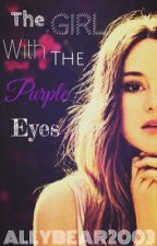 The Girl With the Purple Eyes by Allybear2003