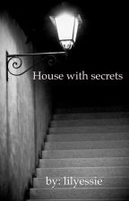 house with secrets by yeseniacadavid