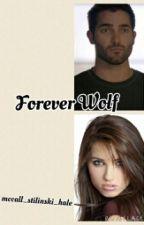 Forever Wolf (a Derek Hale / Teen Wolf fanfic) by mccallstilinskihale