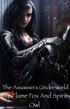 The Assassin's Underworld (Book Three) by flamefox2spiritowl