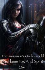 The Assassin's Underworld (Book Three) by flamefox2spiritowl