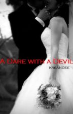 A Dare with a Devil by kreandee