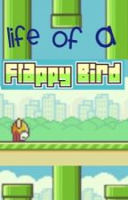 Life of a flappy bird by DefiantlyMe