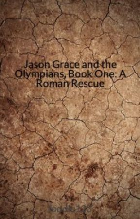Jason Grace and the Olympians, Book One: A Roman Rescue