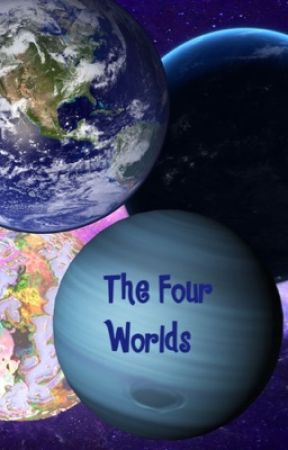 The Four Worlds by SheReadsConstantly
