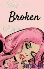 My Broken Mate by Skittles_485