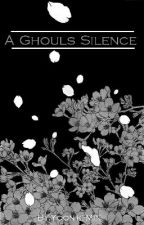 A Ghouls Silence ( Sequal to A Ghouls Cry(TG FF) by Yoon-ki-Min