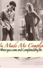 YOU MADE ME COMPLETE by PrimaRahma
