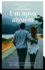 02. Um Novo Alguém - O Recomeço by Marciamcl