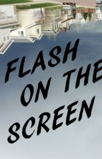 Flash on the Screen by SuburbanAngst