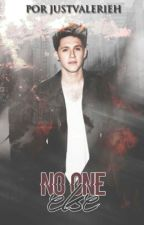 No One Else. {Niall Horan} by JustValerieh