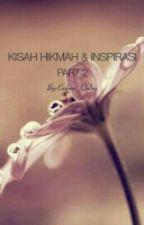 """EMBUN """"KISAH HIKMAH & INSPIRASI PART 2"""" by Embun_Qolbu"""