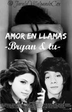 Amor en llamas (Bryan Mouque y tu) by jaralavillalpandocox