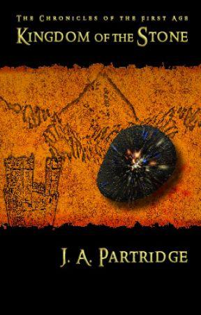 KINGDOM OF THE STONE -- a Wattpad featured novel by JAPartridge