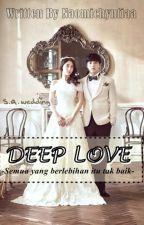 DEEP LOVE by Naomichyntiaa