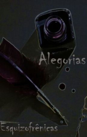 Alegorias Esquizofrênicas by SRLinguite