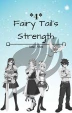 Fairy Tail's Strength *book 4* by Lost_Alice