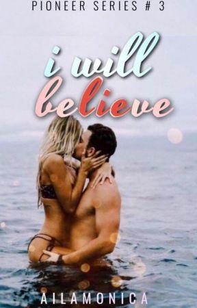 I Will Believe by AilaMonica