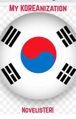 My KOREAnization by Novelisteri
