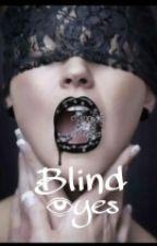 Blind eyes by Eminems_b1tch
