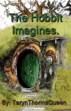 The Hobbit Imagines. by TarynThorinsQueen