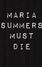 Maria Summers Must Die by Sarah_Ford