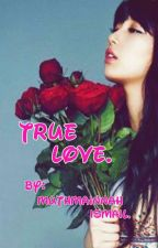 3• True Love. by Mutmainnah