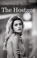 The Hostage by ChasingThePages