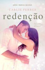 Redenção - COMPLETO by Carlie_Ferrer