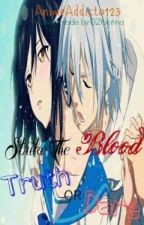 Strike the Blood Truth or Dare by TheCuteAnimePrincess