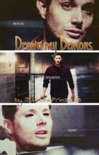 Drown my Demons |Dean FF| Supernatural by JustinePtz