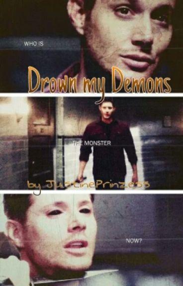 Drown my Demons |Dean FF| Supernatural