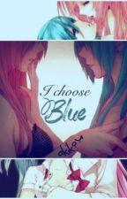 I Choose Blue (Yuri GirlXGirl) by Akikou