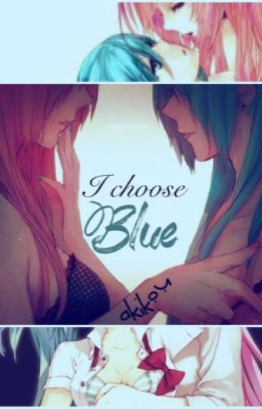 I Choose Blue (Yuri GirlXGirl)