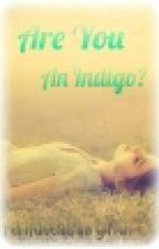 Are You An Indigo? by FernabelleVirgitta