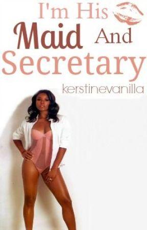 Im his maid and secretary! [Poor Grammar] by KERSTINEVANILLA