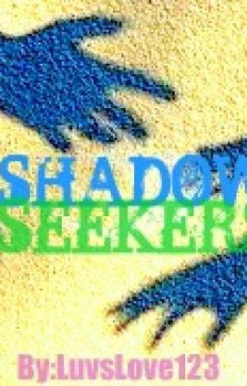 Shadow Seekers