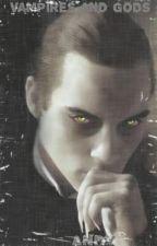 Vampires & Gods by Ladymayhem