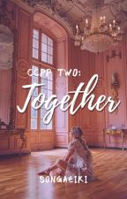 CCPP TWO: Together by songaeiki